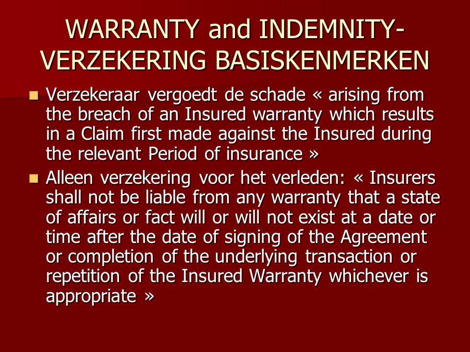 WARRANTY and INDEMNITY-VERZEKERING BASISKENMERKEN