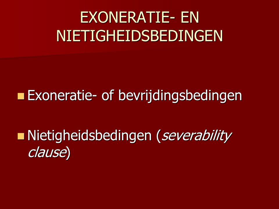 EXONERATIE- EN NIETIGHEIDSBEDINGEN
