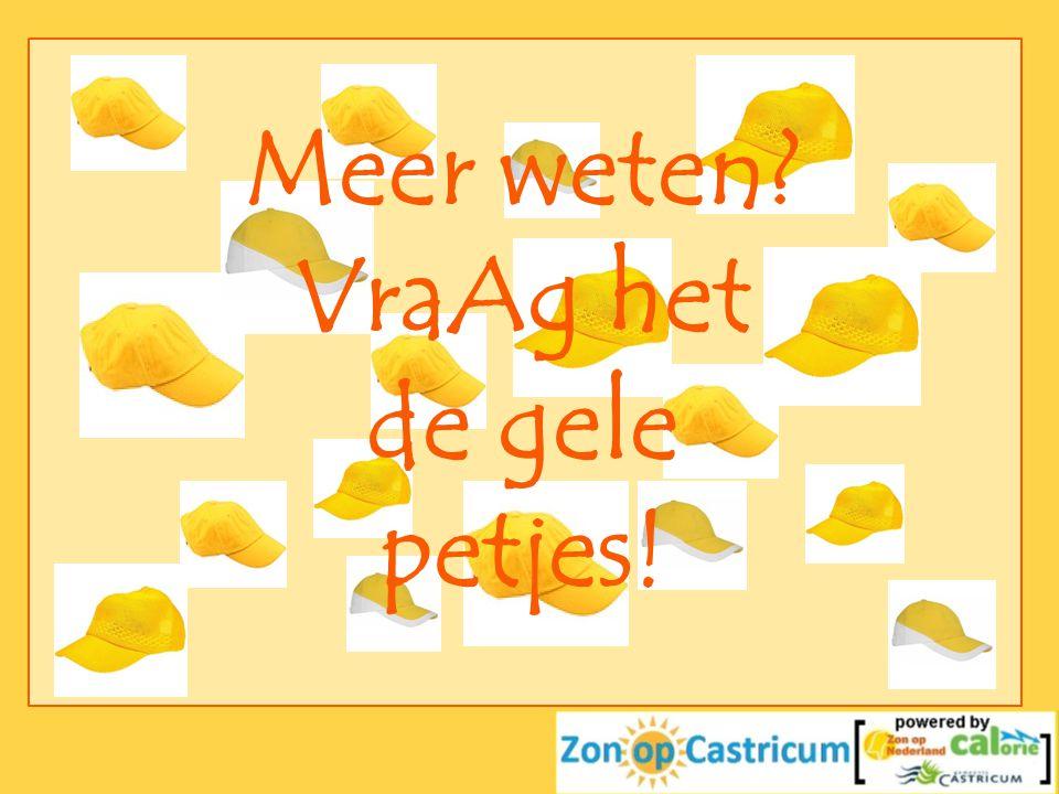 Meer weten VraAg het de gele petjes!