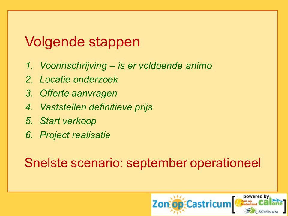 Volgende stappen Snelste scenario: september operationeel