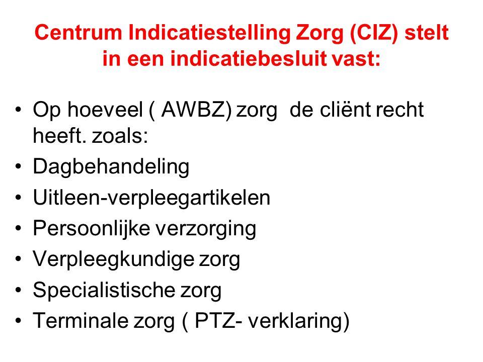 Centrum Indicatiestelling Zorg (CIZ) stelt in een indicatiebesluit vast: