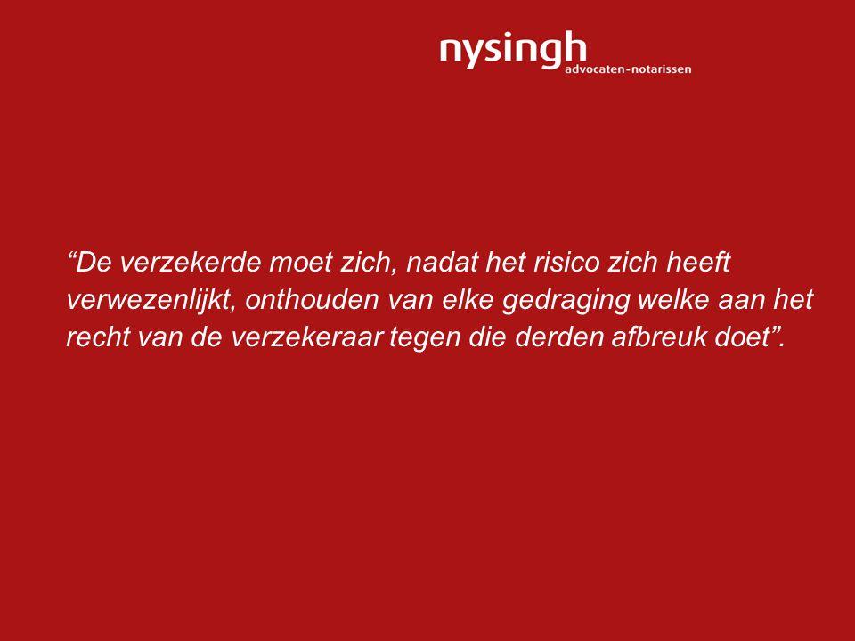 De verzekerde moet zich, nadat het risico zich heeft verwezenlijkt, onthouden van elke gedraging welke aan het recht van de verzekeraar tegen die derden afbreuk doet .