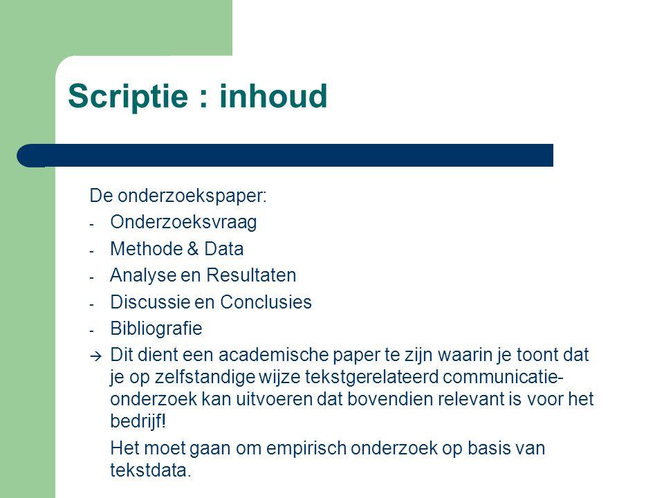 Scriptie : inhoud De onderzoekspaper: Onderzoeksvraag Methode & Data