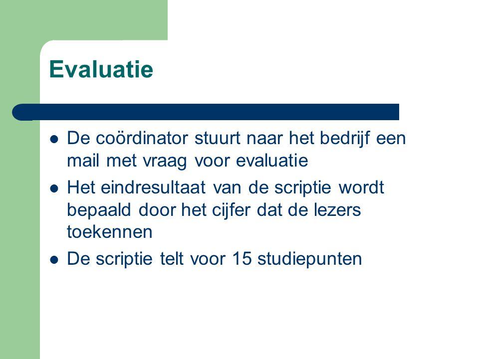 Evaluatie De coördinator stuurt naar het bedrijf een mail met vraag voor evaluatie.
