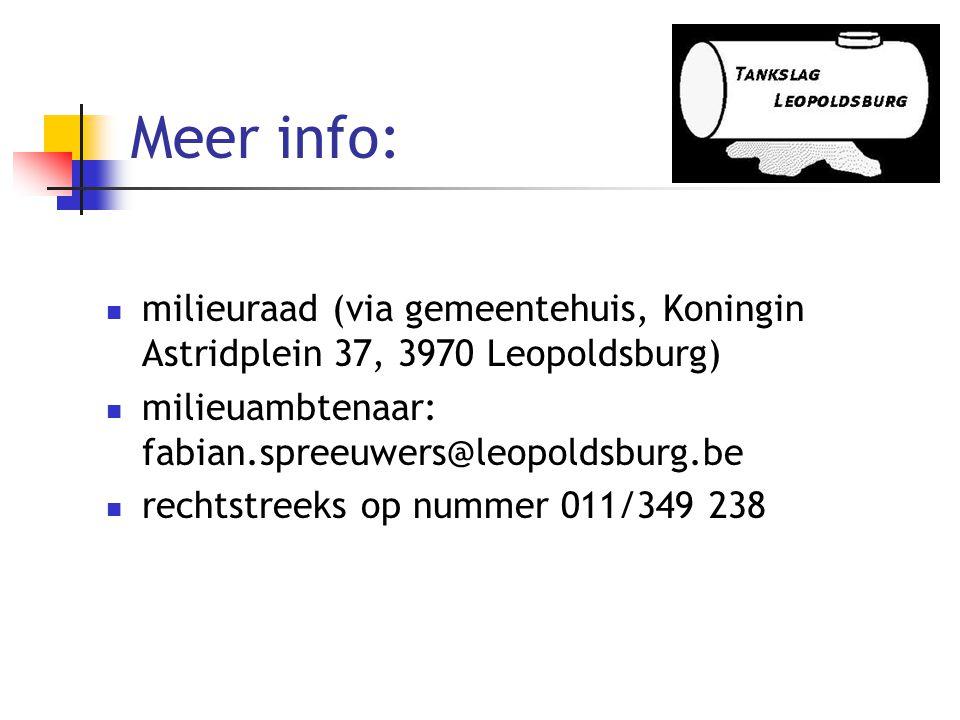 Meer info: milieuraad (via gemeentehuis, Koningin Astridplein 37, 3970 Leopoldsburg) milieuambtenaar: fabian.spreeuwers@leopoldsburg.be.