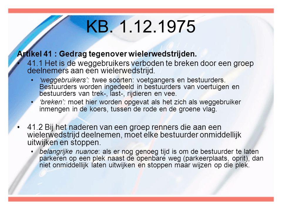 KB. 1.12.1975 Artikel 41 : Gedrag tegenover wielerwedstrijden.