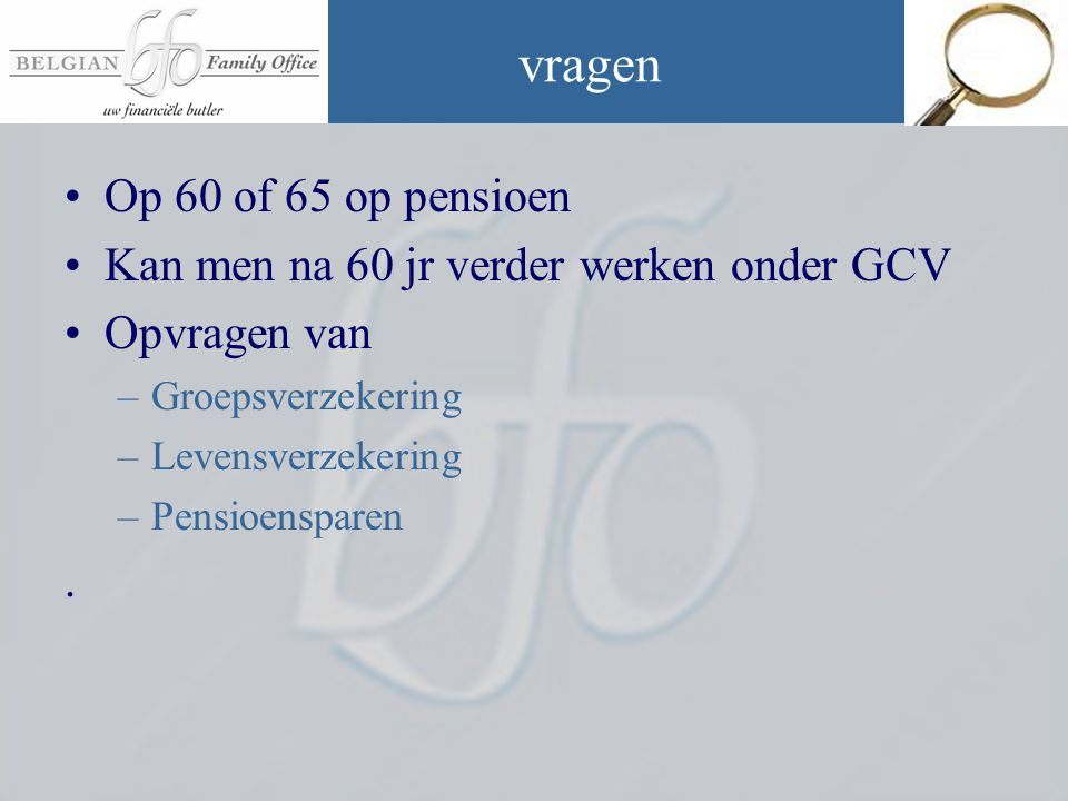 vragen Op 60 of 65 op pensioen