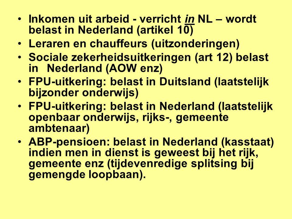 Inkomen uit arbeid - verricht in NL – wordt belast in Nederland (artikel 10)