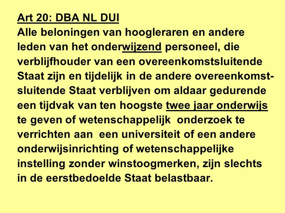 Art 20: DBA NL DUI Alle beloningen van hoogleraren en andere. leden van het onderwijzend personeel, die.