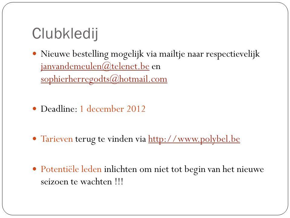 Clubkledij Nieuwe bestelling mogelijk via mailtje naar respectievelijk janvandemeulen@telenet.be en sophierherregodts@hotmail.com.
