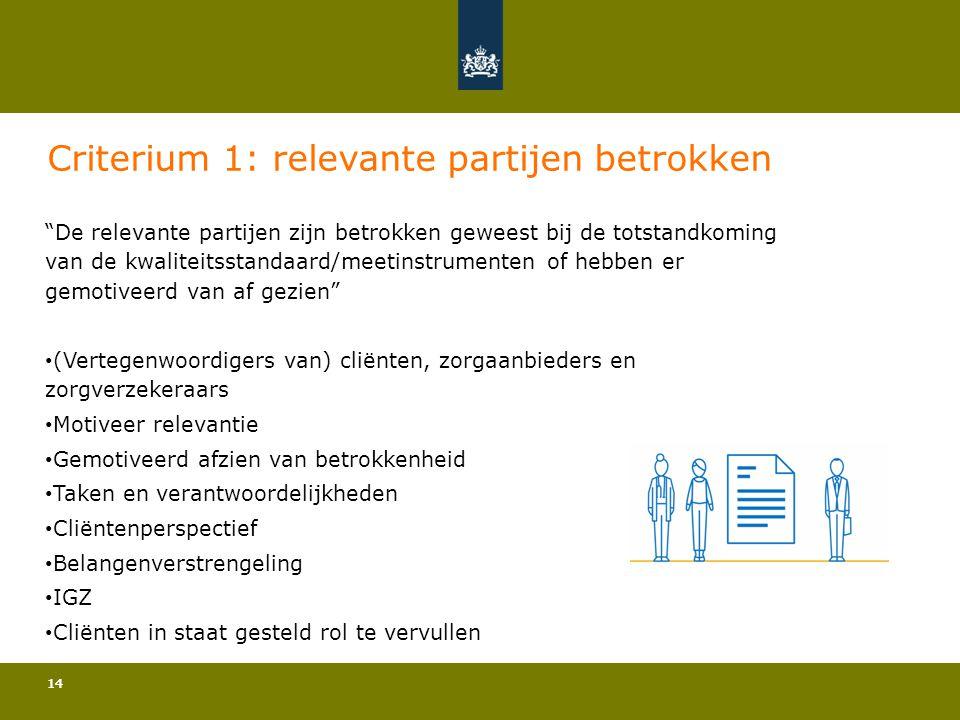 Criterium 1: relevante partijen betrokken