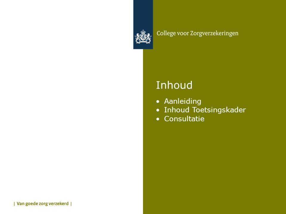 Inhoud Aanleiding Inhoud Toetsingskader Consultatie