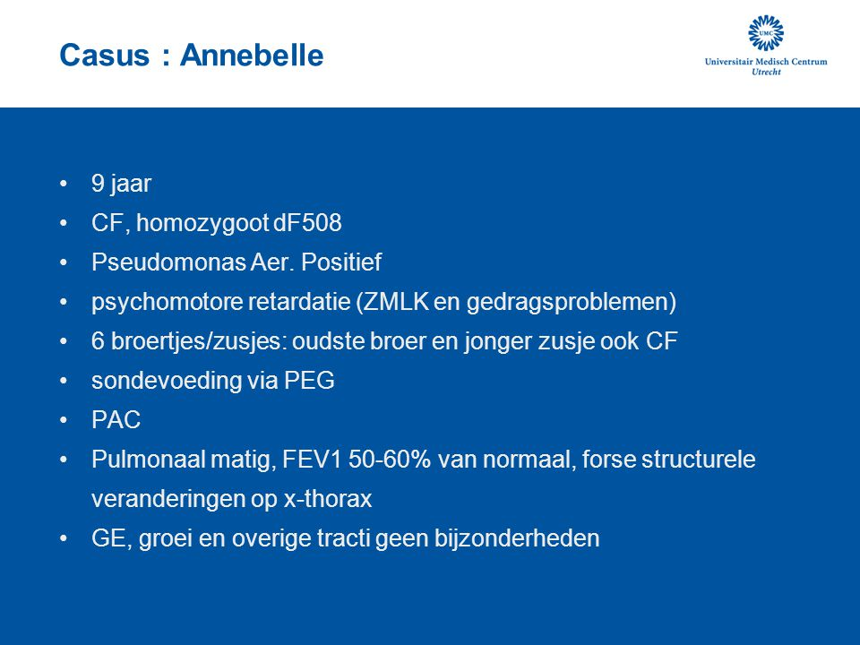 Casus : Annebelle 9 jaar CF, homozygoot dF508