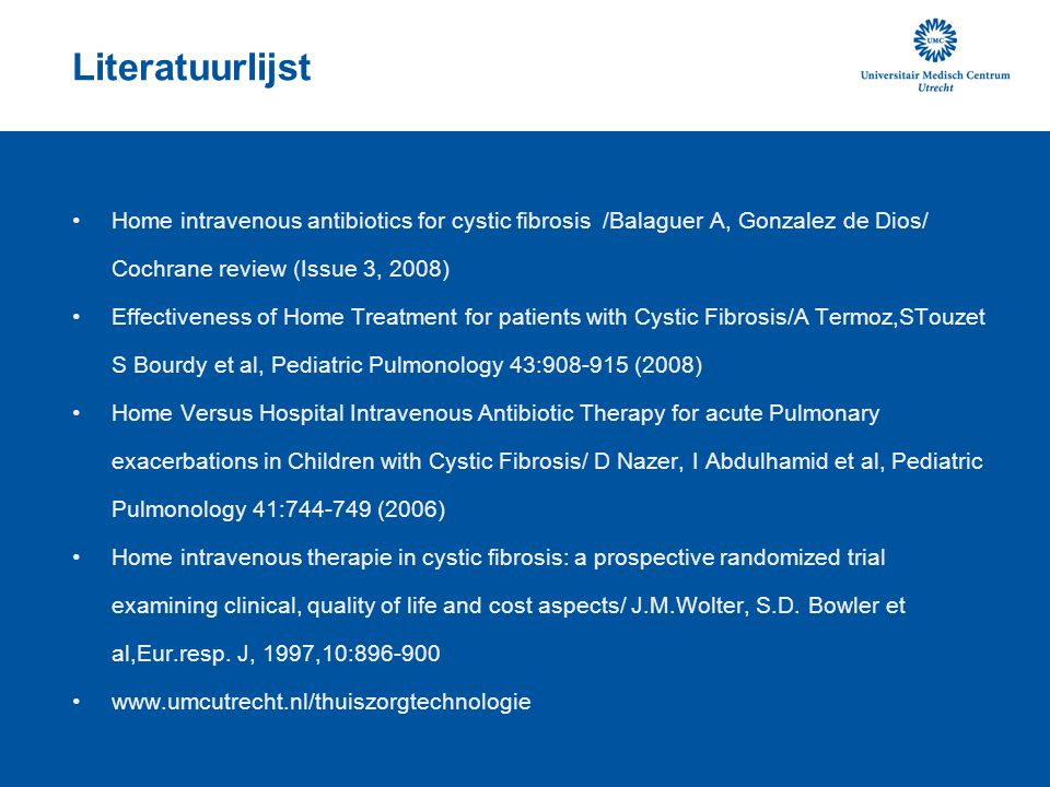 Literatuurlijst Home intravenous antibiotics for cystic fibrosis /Balaguer A, Gonzalez de Dios/ Cochrane review (Issue 3, 2008)