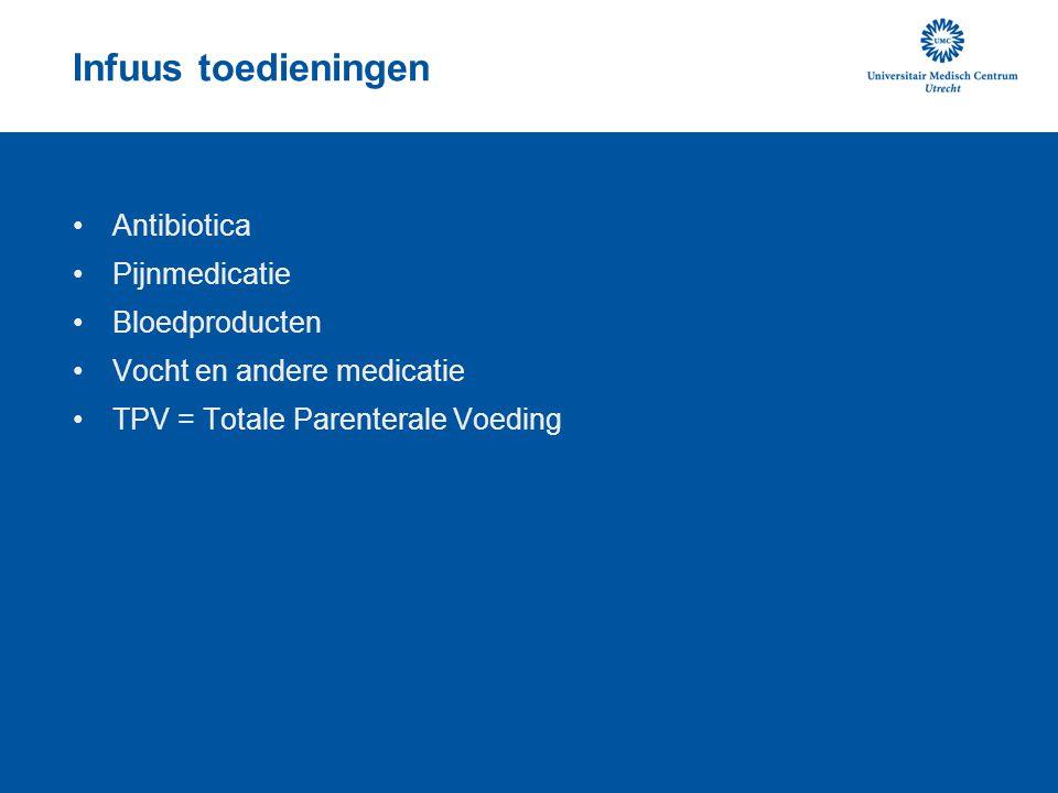 Infuus toedieningen Antibiotica Pijnmedicatie Bloedproducten