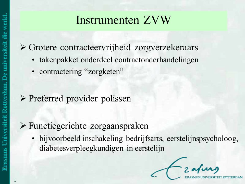 Instrumenten ZVW Grotere contracteervrijheid zorgverzekeraars