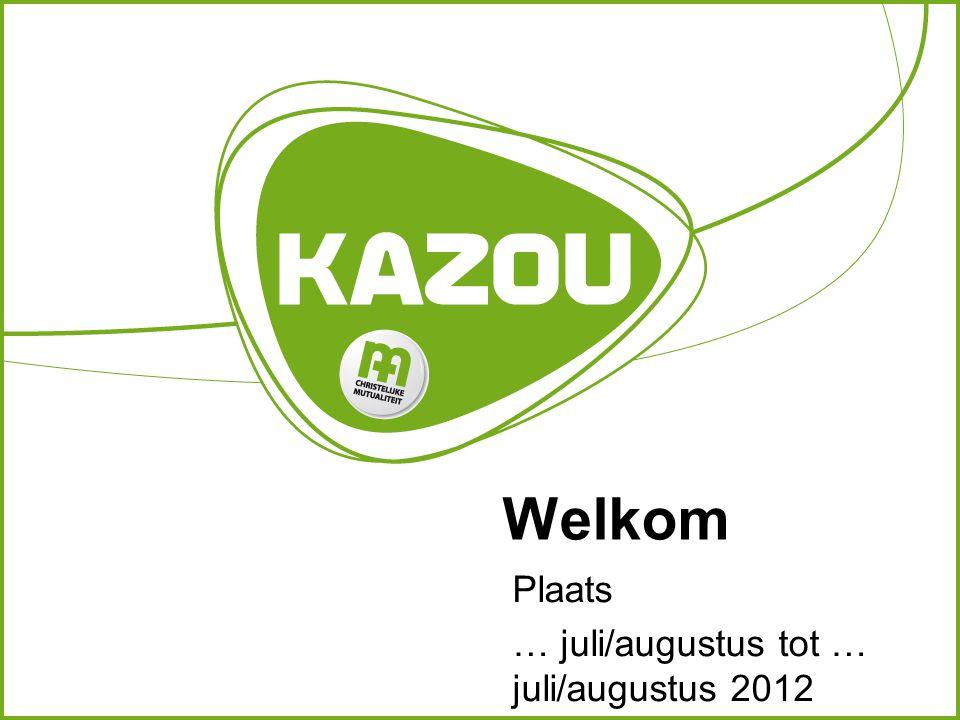Plaats … juli/augustus tot … juli/augustus 2012