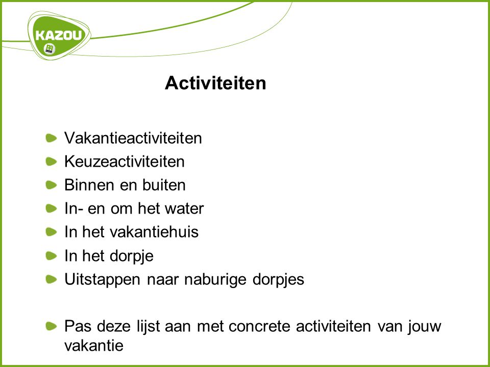 Activiteiten Vakantieactiviteiten Keuzeactiviteiten Binnen en buiten