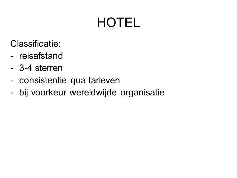 HOTEL Classificatie: reisafstand 3-4 sterren consistentie qua tarieven