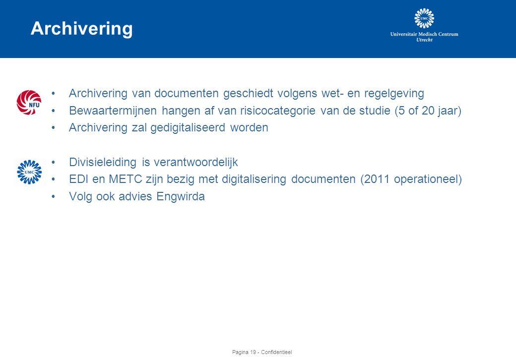 Archivering Archivering van documenten geschiedt volgens wet- en regelgeving.