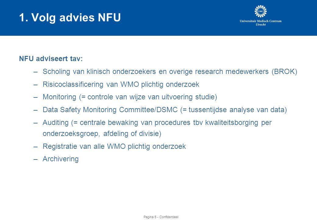 1. Volg advies NFU NFU adviseert tav: