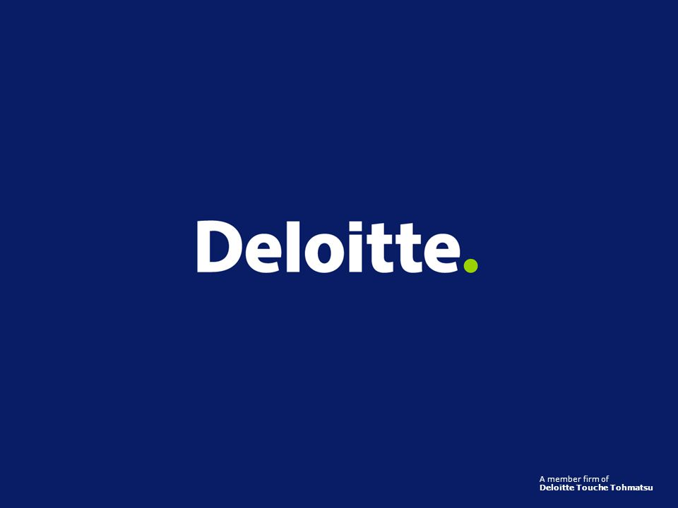 A member firm of Deloitte Touche Tohmatsu Presentation Name (View / Header and Footer)