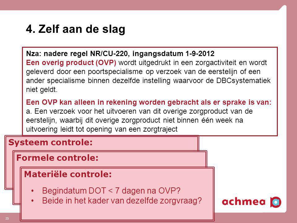 4. Zelf aan de slag Systeem controle: Formele controle: