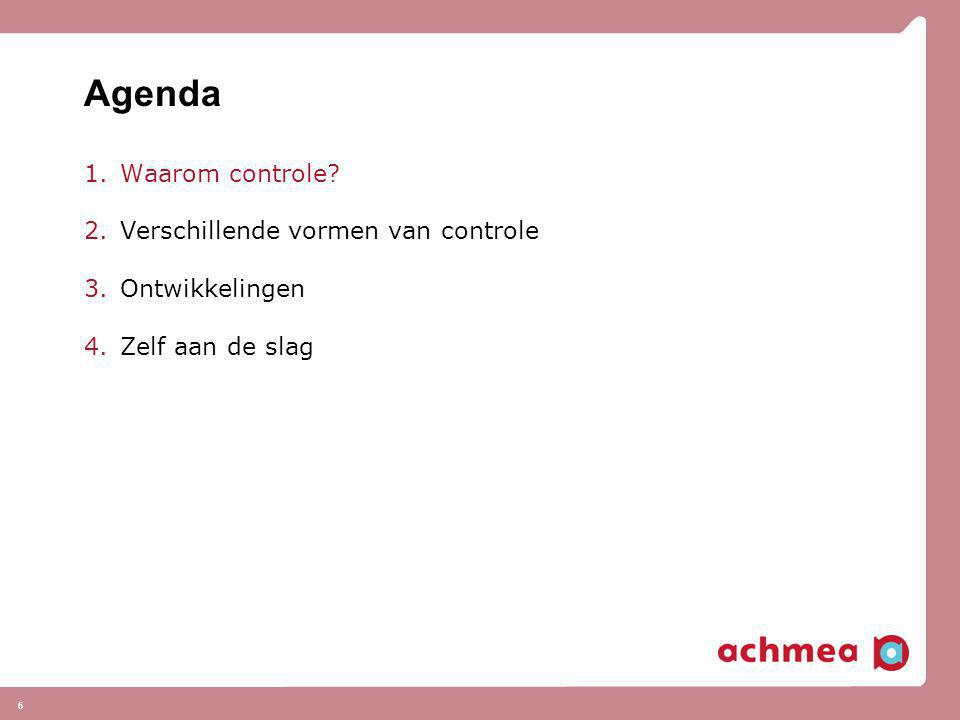 Agenda Waarom controle Verschillende vormen van controle