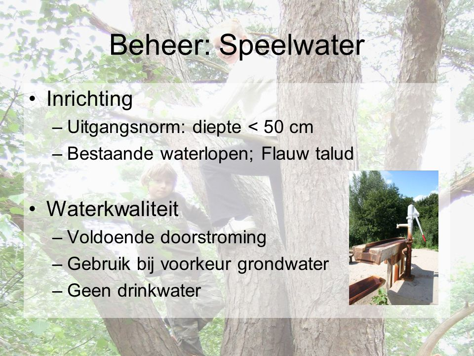 Beheer: Speelwater Inrichting Waterkwaliteit