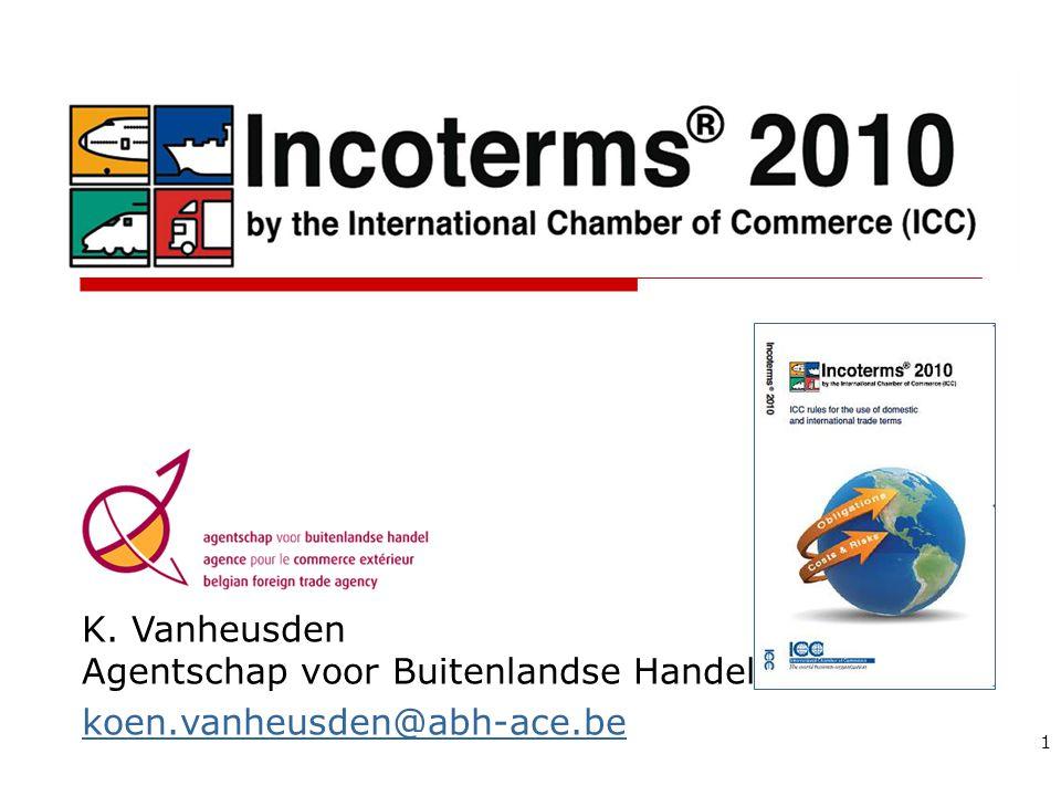 K. Vanheusden Agentschap voor Buitenlandse Handel koen.vanheusden@abh-ace.be