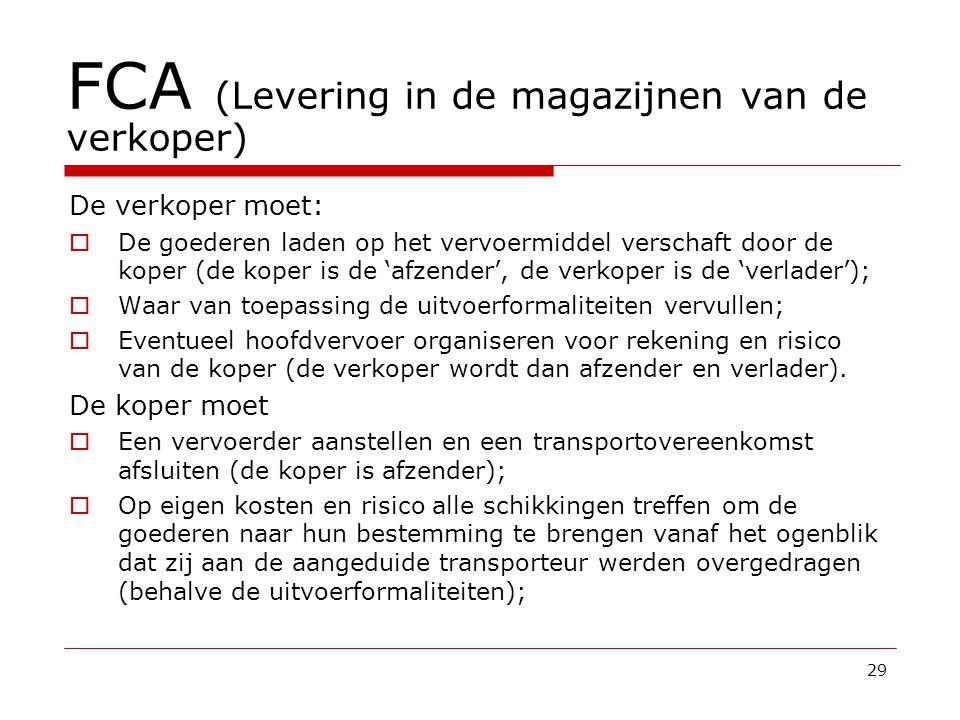 FCA (Levering in de magazijnen van de verkoper)
