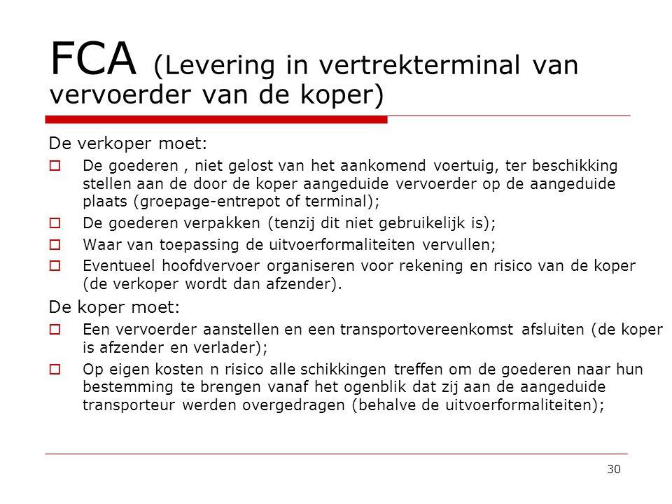 FCA (Levering in vertrekterminal van vervoerder van de koper)