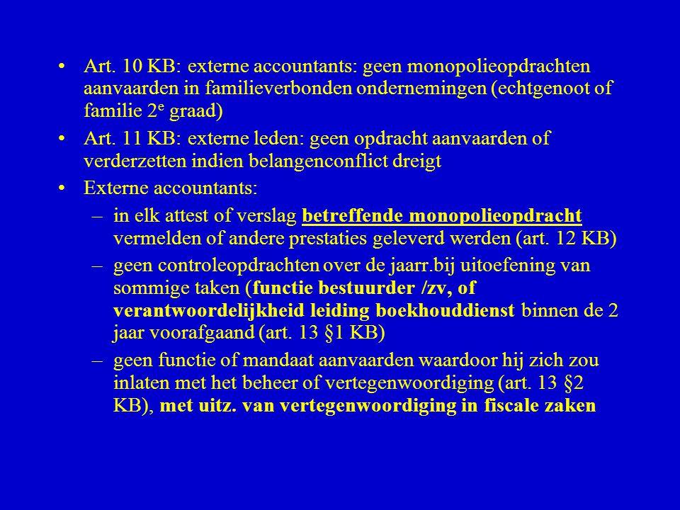 Art. 10 KB: externe accountants: geen monopolieopdrachten aanvaarden in familieverbonden ondernemingen (echtgenoot of familie 2e graad)