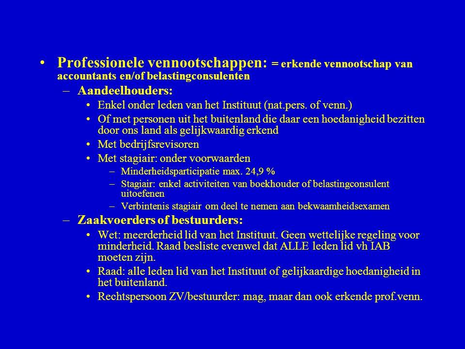Professionele vennootschappen: = erkende vennootschap van accountants en/of belastingconsulenten