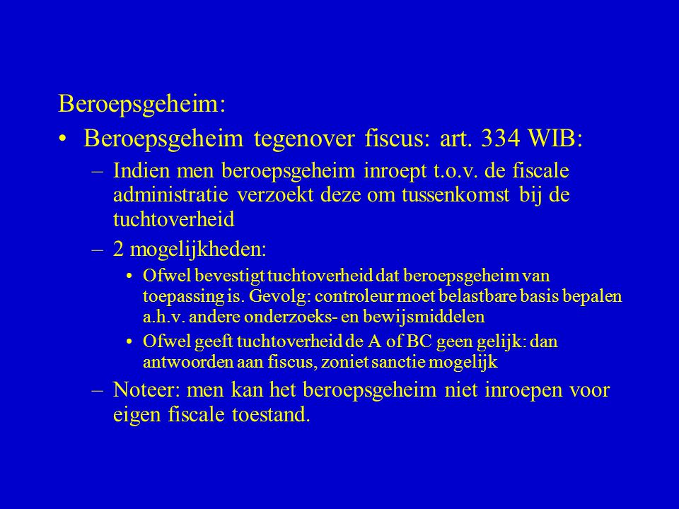 Beroepsgeheim tegenover fiscus: art. 334 WIB: