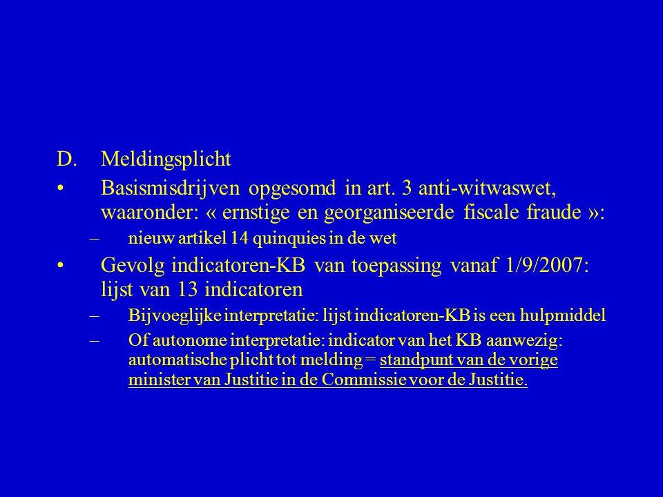 Meldingsplicht Basismisdrijven opgesomd in art. 3 anti-witwaswet, waaronder: « ernstige en georganiseerde fiscale fraude »: