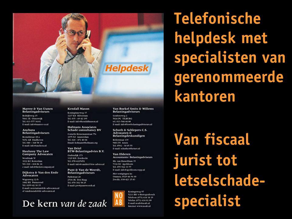 Telefonische helpdesk met specialisten van gerenommeerde kantoren