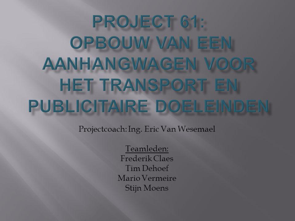 Projectcoach: Ing. Eric Van Wesemael