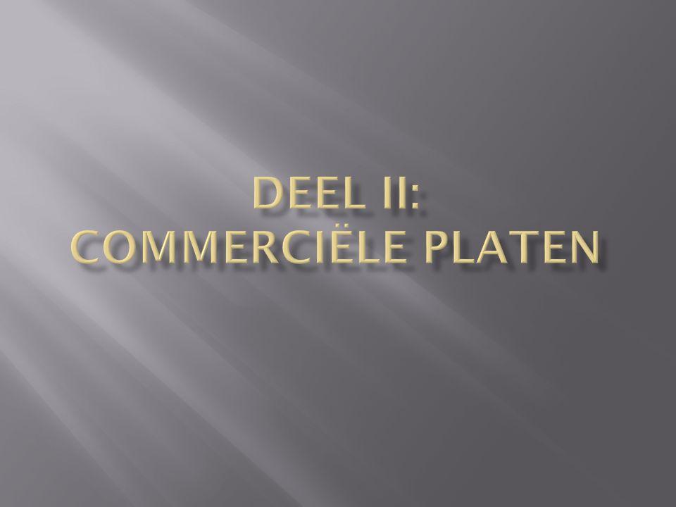 DEEL Ii: Commerciële platen