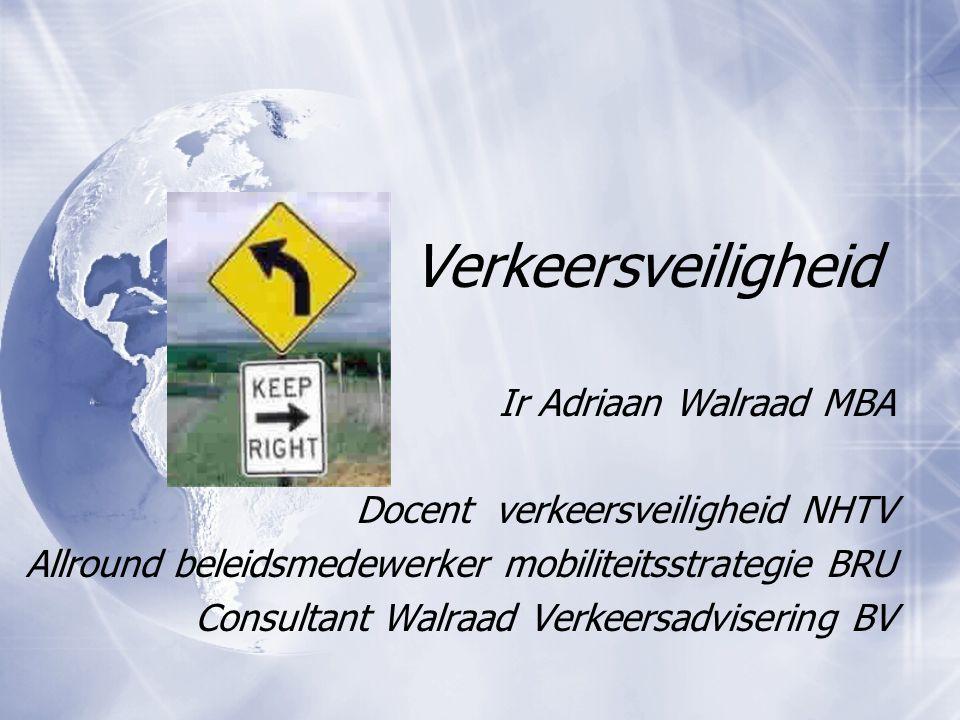 Verkeersveiligheid Ir Adriaan Walraad MBA