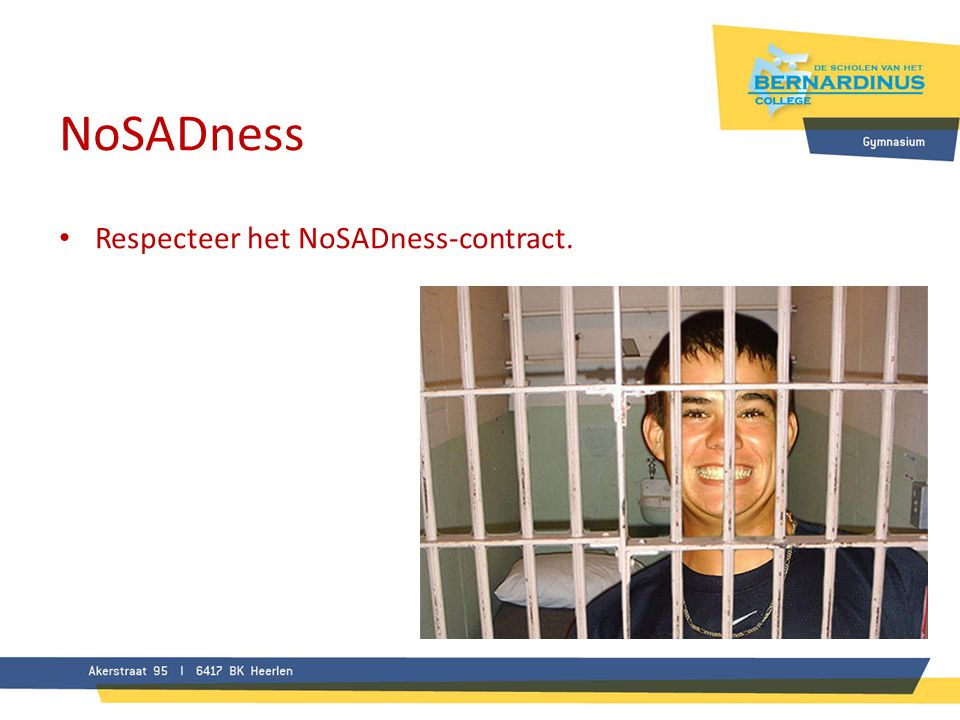 NoSADness Respecteer het NoSADness-contract.