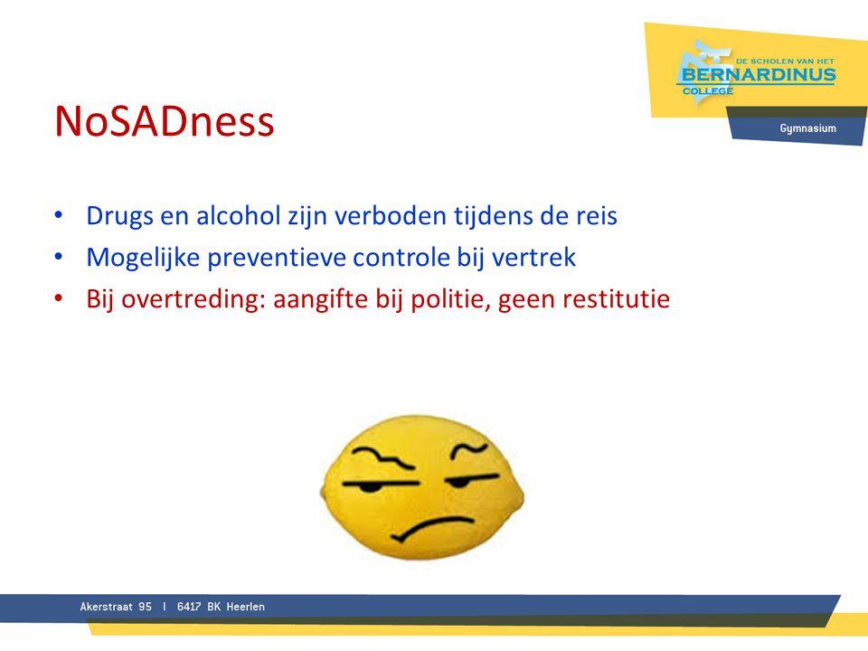 NoSADness Drugs en alcohol zijn verboden tijdens de reis