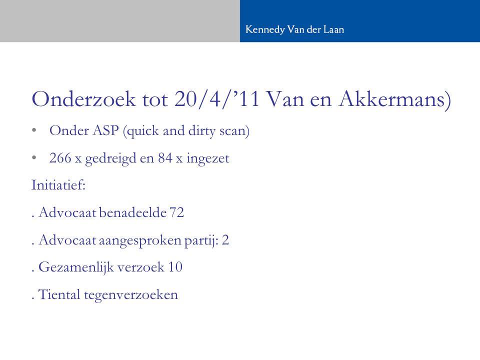 Onderzoek tot 20/4/'11 Van en Akkermans)