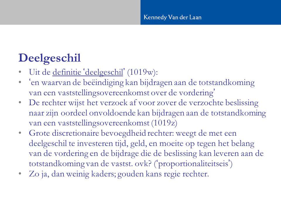 Deelgeschil Uit de definitie 'deelgeschil' (1019w):