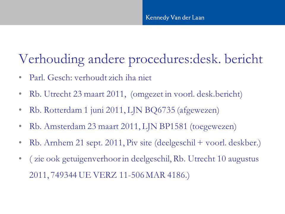 Verhouding andere procedures:desk. bericht