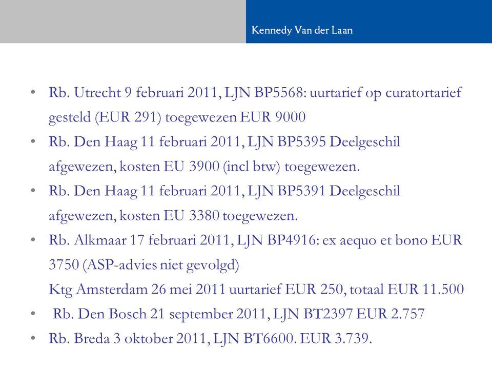Rb. Utrecht 9 februari 2011, LJN BP5568: uurtarief op curatortarief gesteld (EUR 291) toegewezen EUR 9000