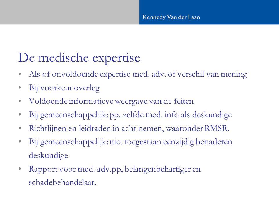 De medische expertise Als of onvoldoende expertise med. adv. of verschil van mening. Bij voorkeur overleg.