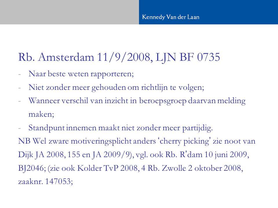 Rb. Amsterdam 11/9/2008, LJN BF 0735 Naar beste weten rapporteren;