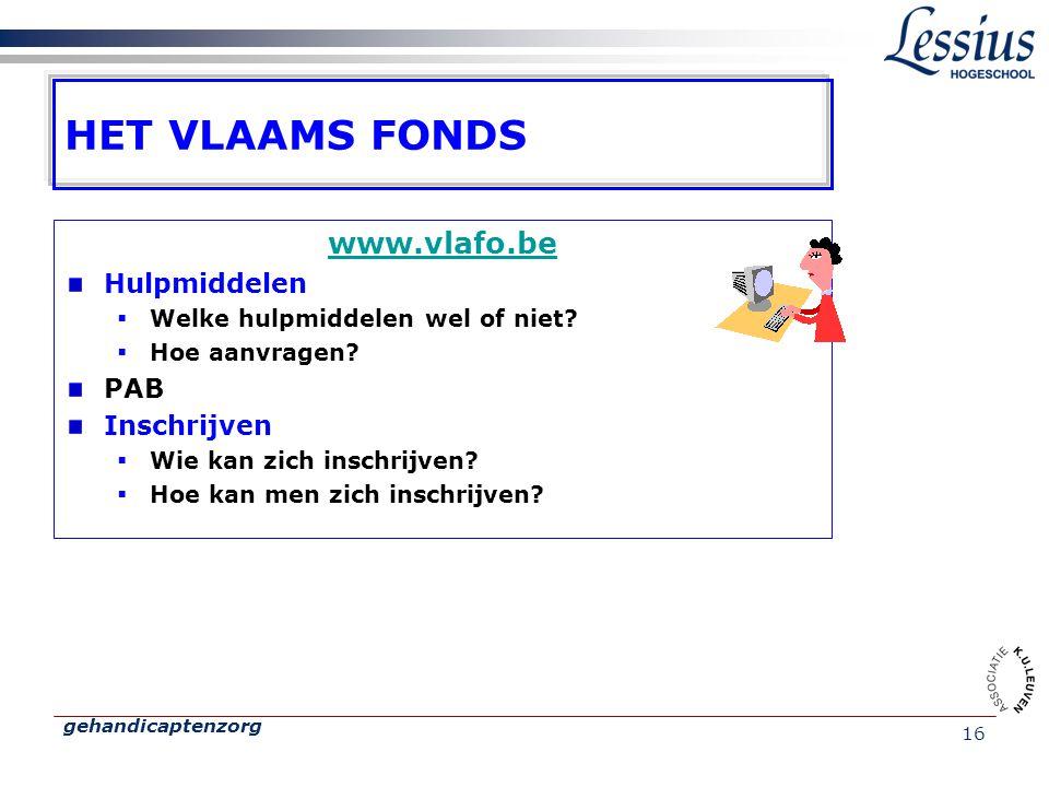 HET VLAAMS FONDS www.vlafo.be Hulpmiddelen PAB Inschrijven