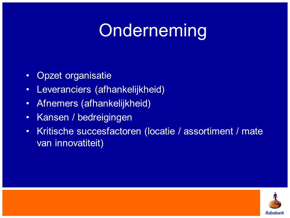 Onderneming Opzet organisatie Leveranciers (afhankelijkheid)